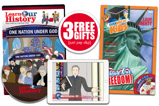 Free God Bundle including Learn Our History's One Nation Under God, a streaming video lesson with digital workbook, and the latest issue of EverBright Kids magazine.